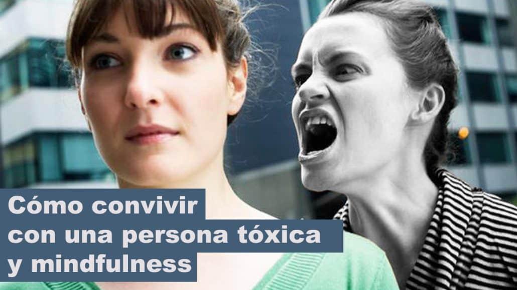 como convivir con una persona tóxica y mindfulness